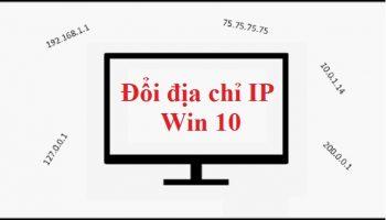 Đổi địa chỉ IP Win 10