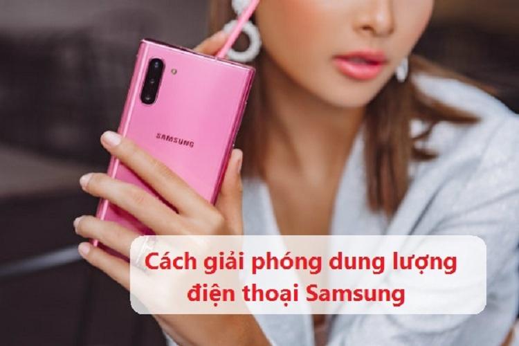 Lý do cần giải phóng dung lượng Samsung