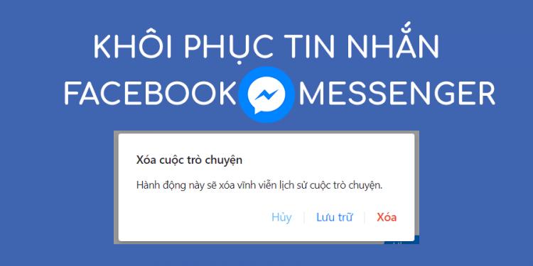 Khôi phục tin nhắn facebook đã xóa vĩnh viễn chỉ vài giây