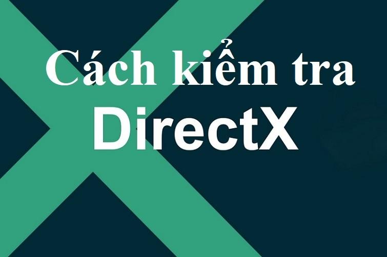 cach-kiem-tra-directx