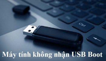 Máy tính không nhận USB Boot