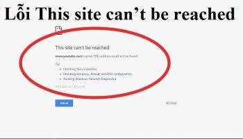 Lỗi This site can't be reached trên trình duyệt Google Chrome