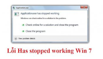 Lỗi Has stopped working Win 7