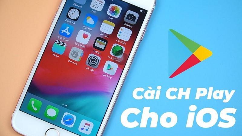 Tải CH Play cho iPhone 6s Plus