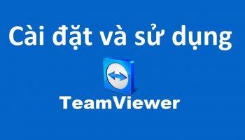Bật mí cách sử dụng Teamviewer đơn giản nhất