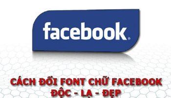 Cách đổi font chữ Facebook trên máy tính độc đáo nhất