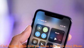 Cách hiển thị phần trăm pin iphone trên tất cả dòng iPhone