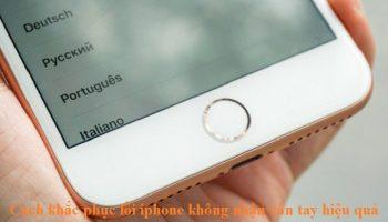Cách khắc phục lỗi iphone không nhận vân tay hiệu quả