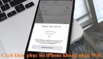 Cách khắc phục lỗi iPhone không nhận Wifi