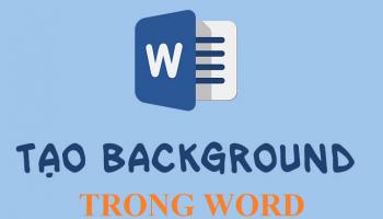 Cách tạo background trong word 2010, 2013, 2016