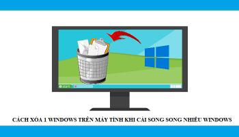 Cách xóa 1 window trên máy tính khi cài song song nhiều windows